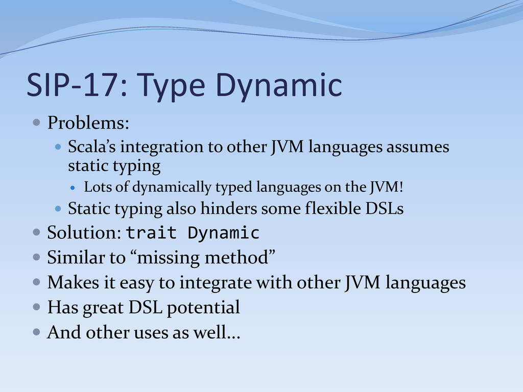 SIP-17: Type Dynamic  Problems:  Scala's inte...