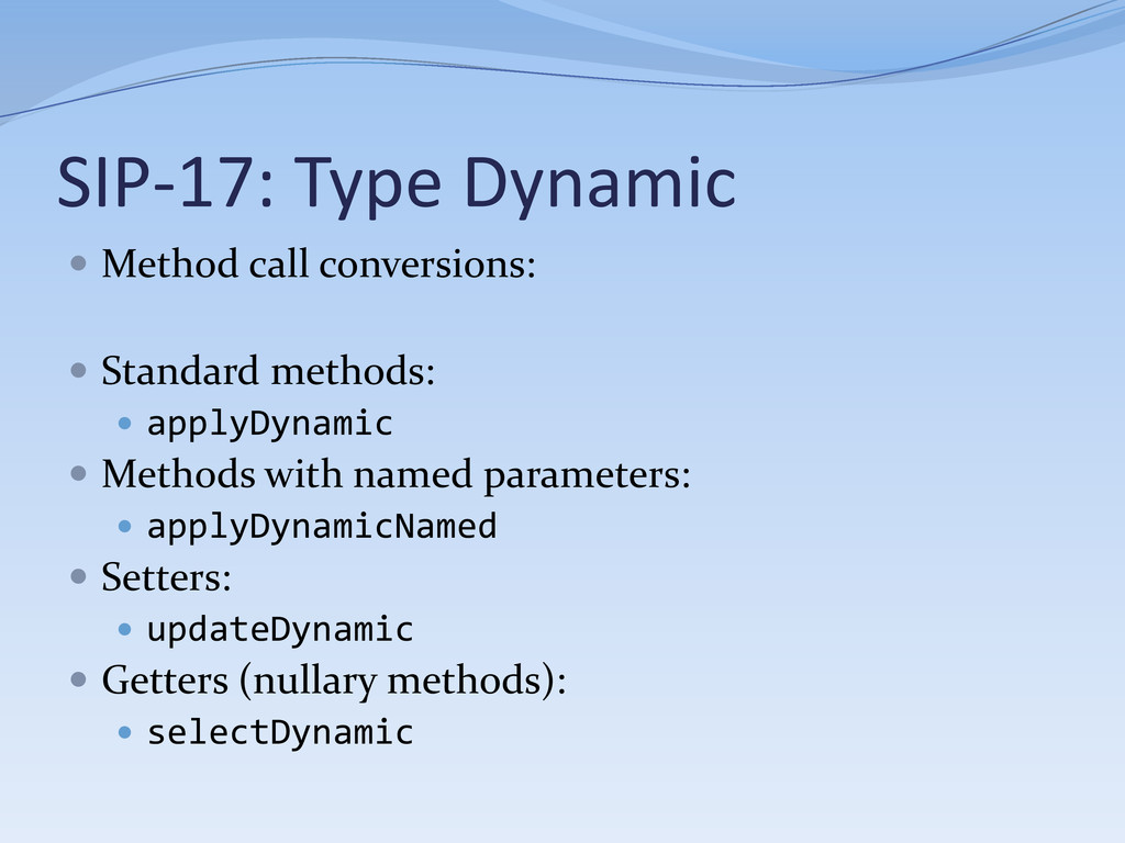 SIP-17: Type Dynamic  Method call conversions:...