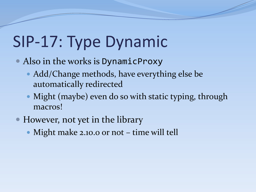 SIP-17: Type Dynamic  Also in the works is Dyn...