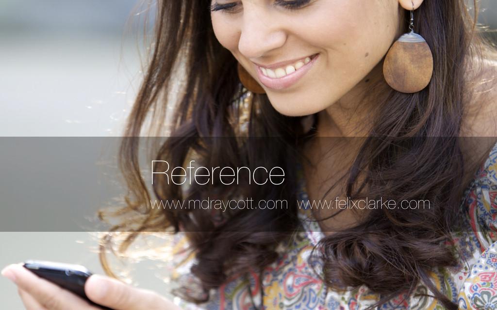 www.mdraycott.com www.felixclarke.com Reference