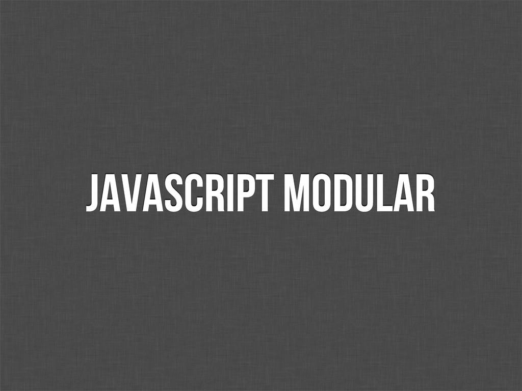 JavaScript modular