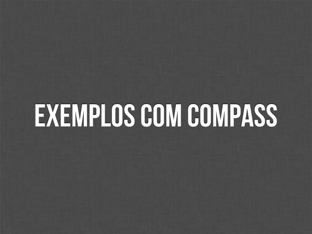 Exemplos com compass