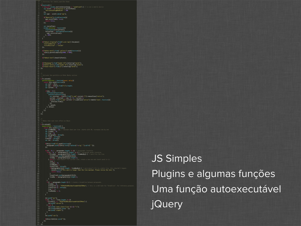 JS Simples Plugins e algumas funções Uma função...