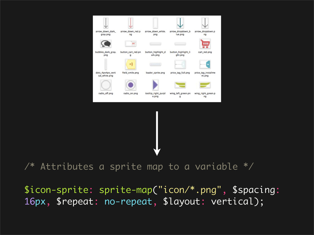 /* Attributes a sprite map to a variable */ $ic...