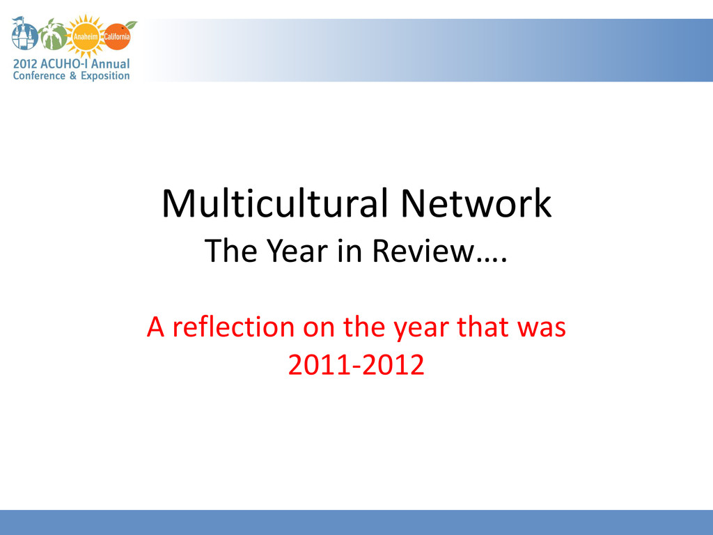 Multicultural Network The Year in Review…. A re...