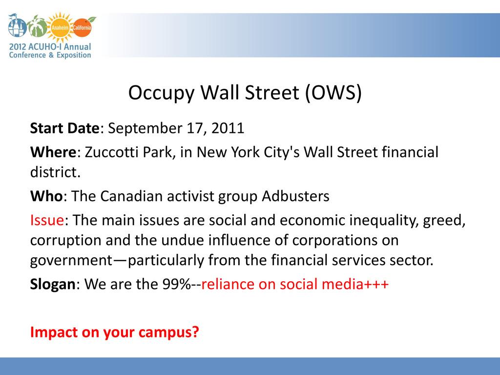 Occupy Wall Street (OWS) Start Date: September ...