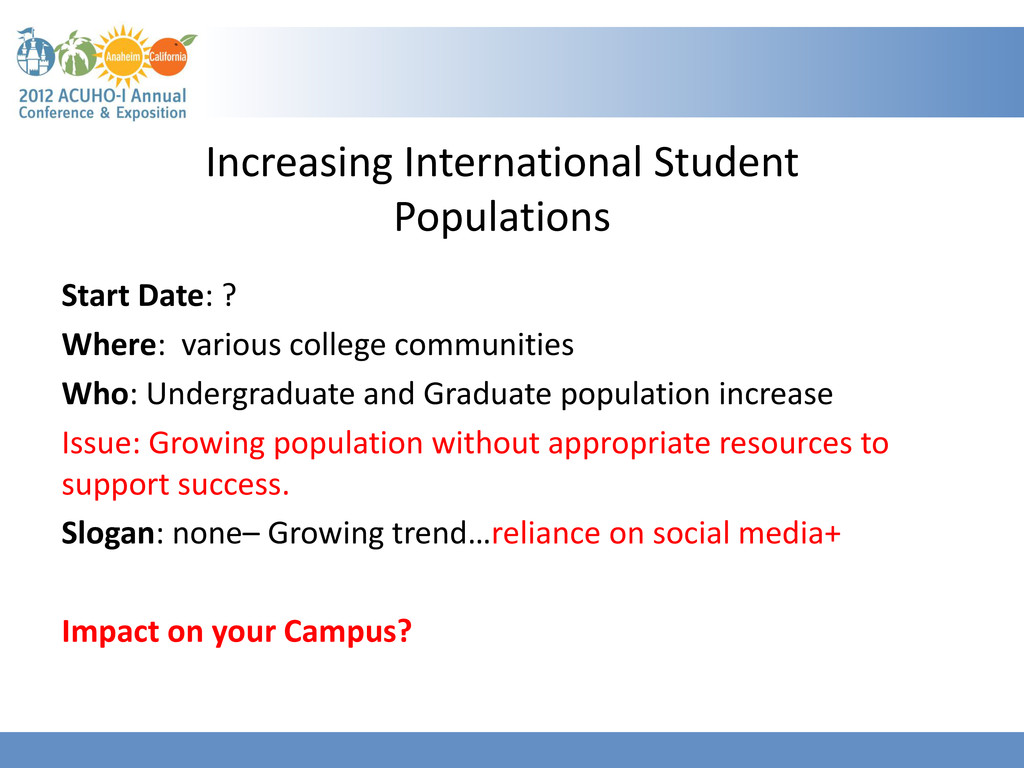 Start Date: ? Where: various college communitie...