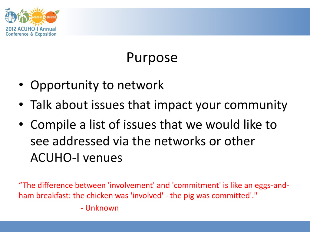 Purpose • Opportunity to network • Talk about i...