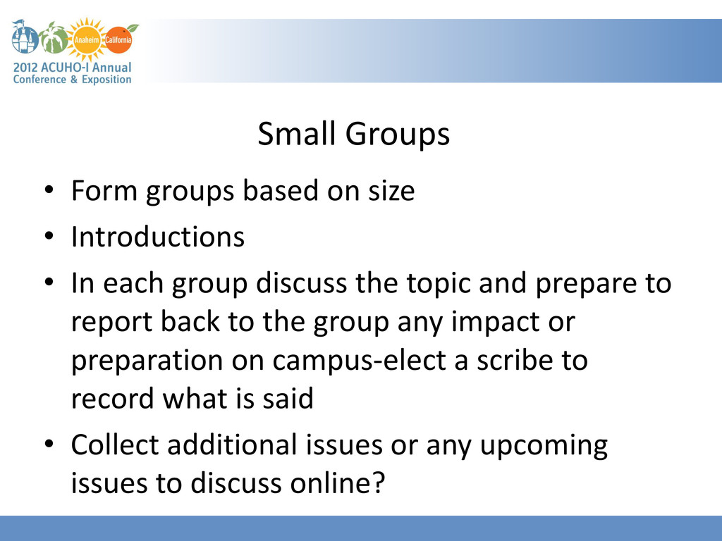 Small Groups • Form groups based on size • Intr...