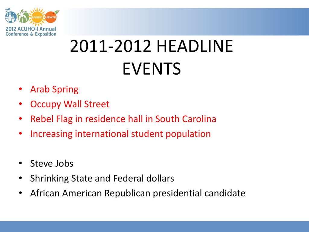 2011-2012 HEADLINE EVENTS • Arab Spring • Occup...