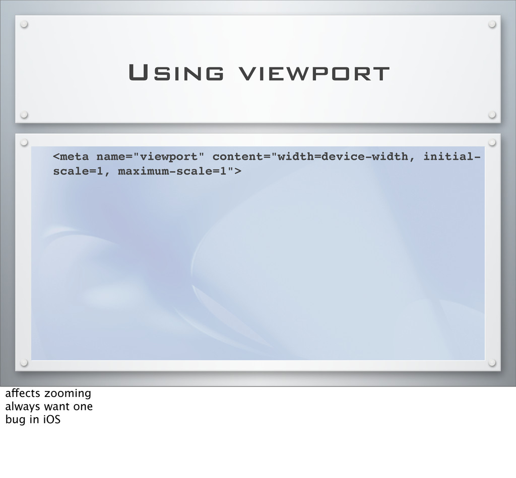 "Using viewport <meta name=""viewport"" content=""w..."