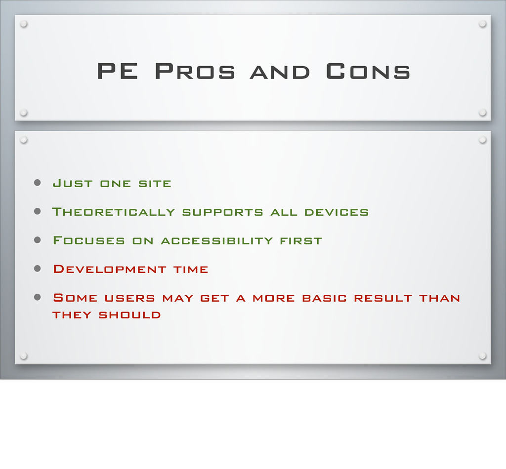 PE Pros and Cons • Just one site • Theoreticall...