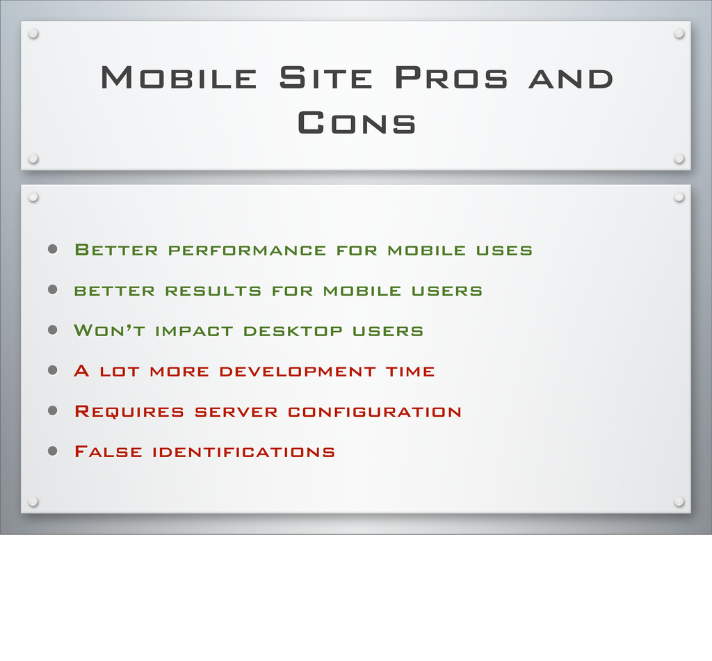 Mobile Site Pros and Cons • Better performance ...