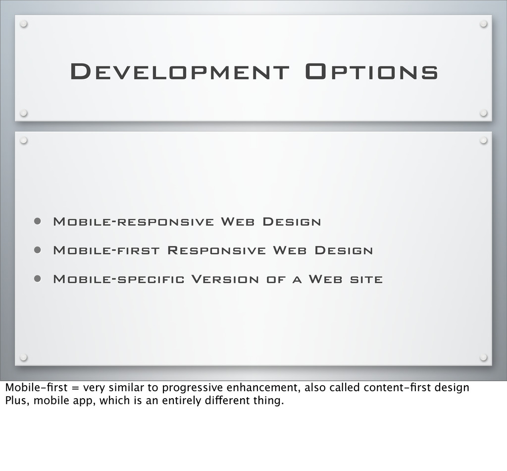 Development Options • Mobile-responsive Web Des...