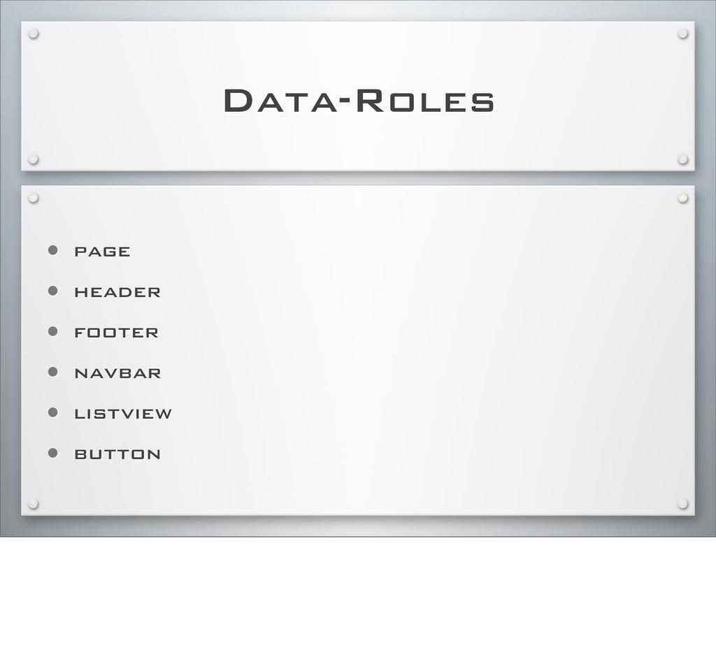 Data-Roles • page • header • footer • navbar • ...