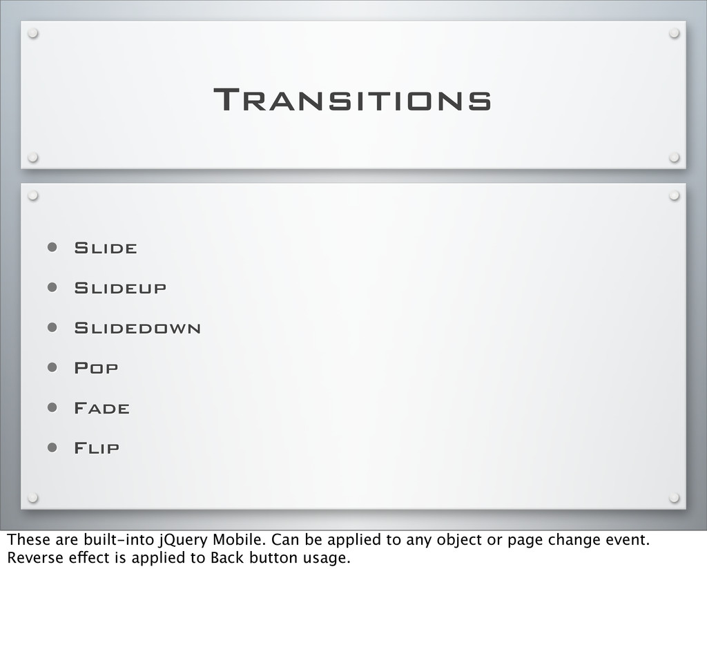Transitions • Slide • Slideup • Slidedown • Pop...