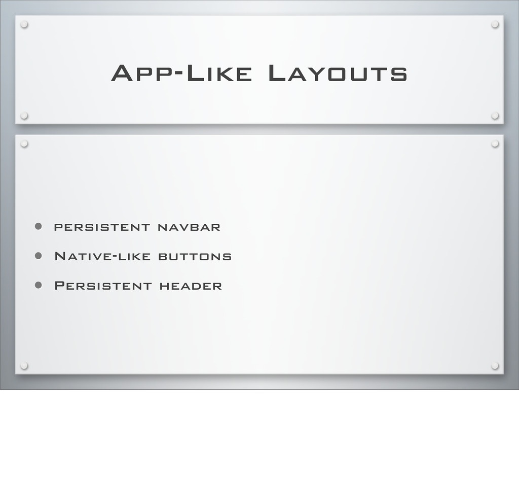 App-Like Layouts • persistent navbar • Native-l...