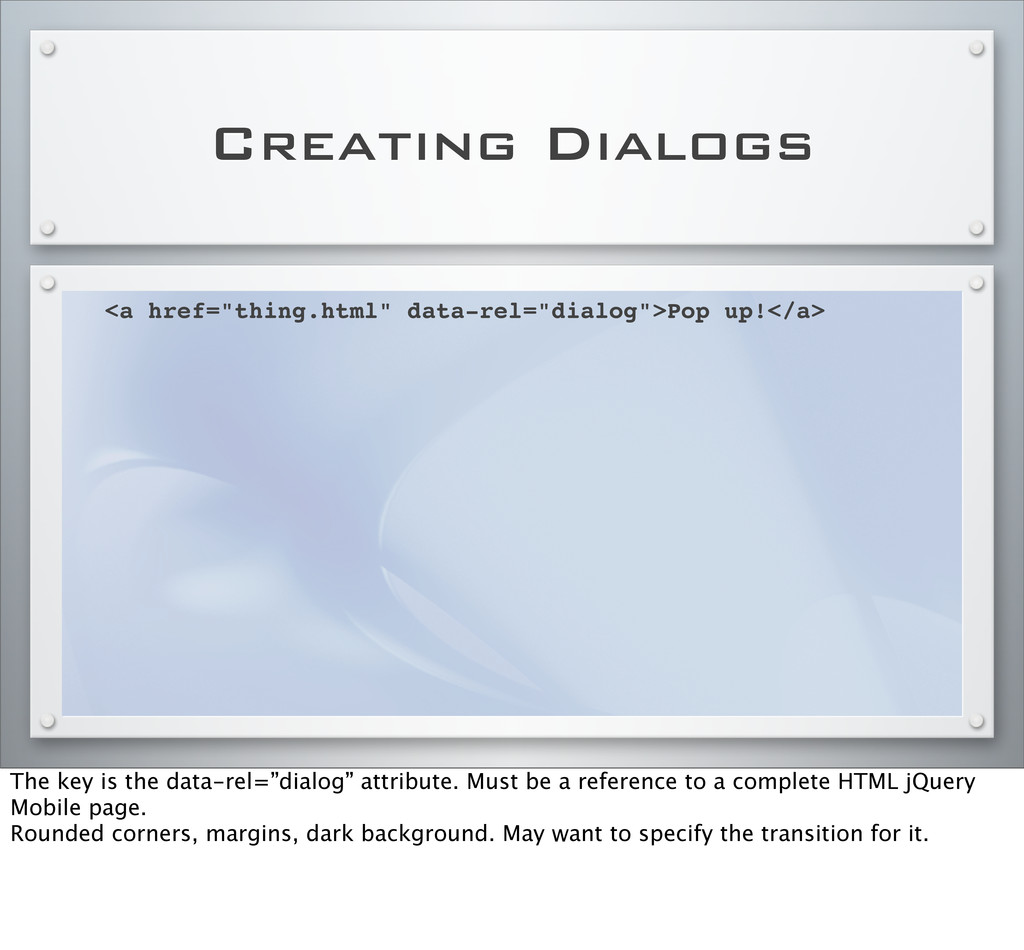 """Creating Dialogs <a href=""""thing.html"""" data-rel=..."""