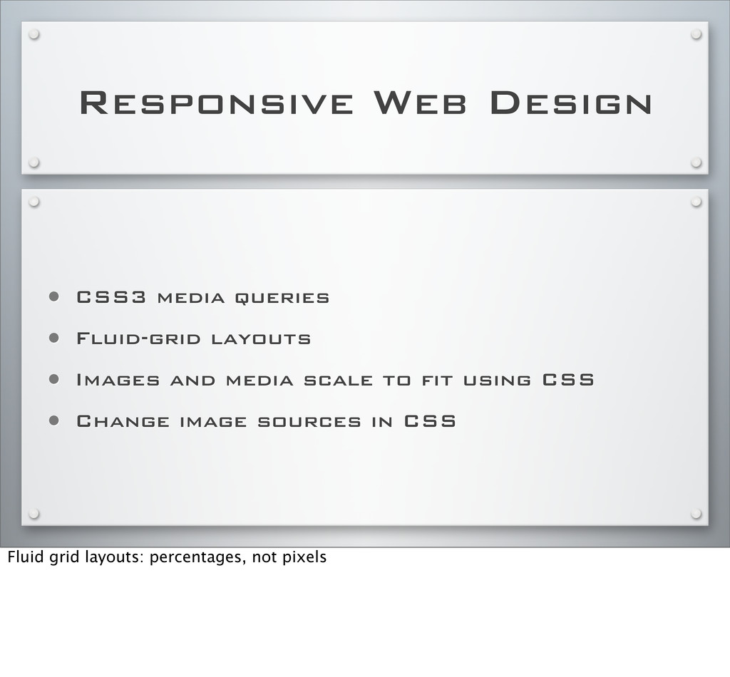 Responsive Web Design • CSS3 media queries • Fl...