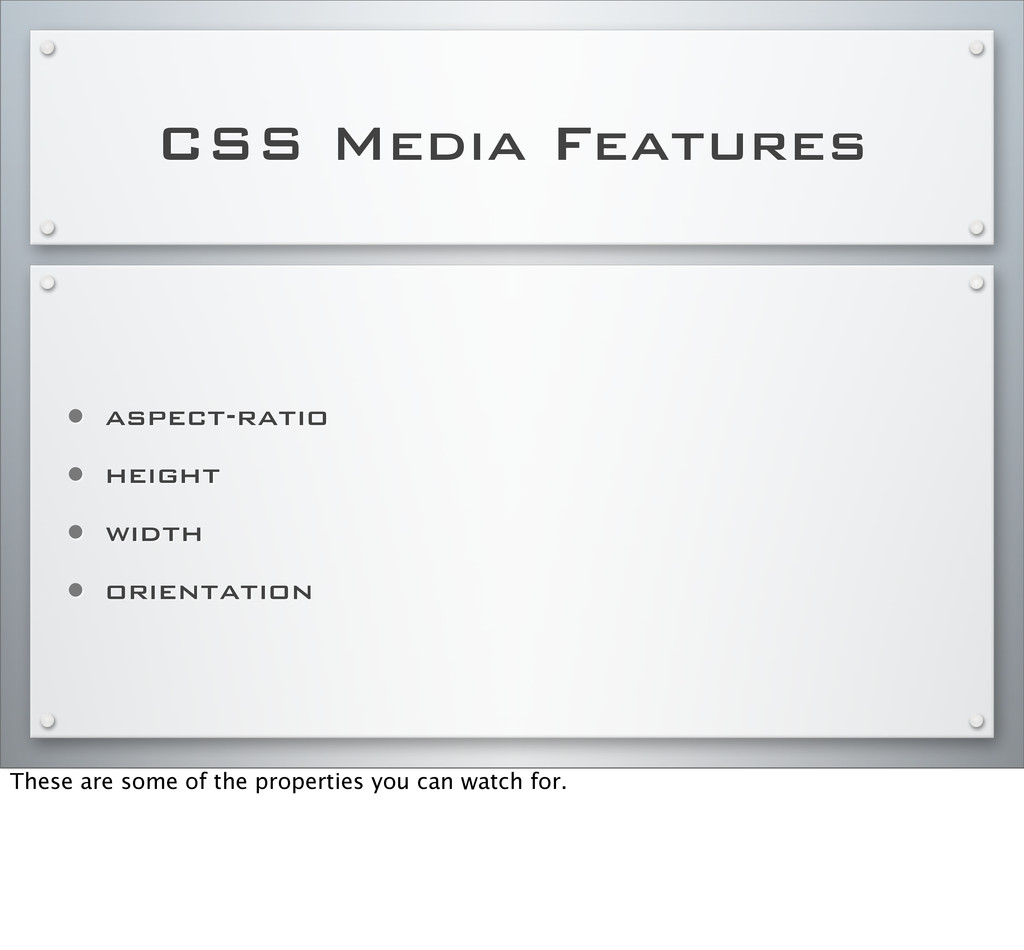 CSS Media Features • aspect-ratio • height • wi...
