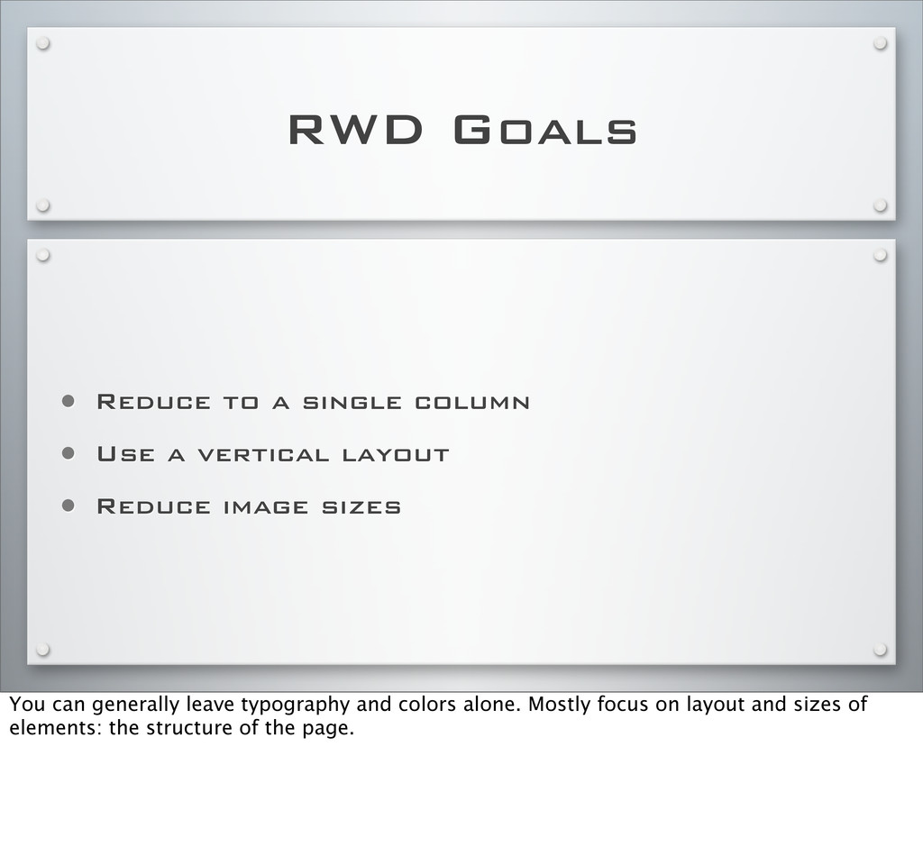 RWD Goals • Reduce to a single column • Use a v...