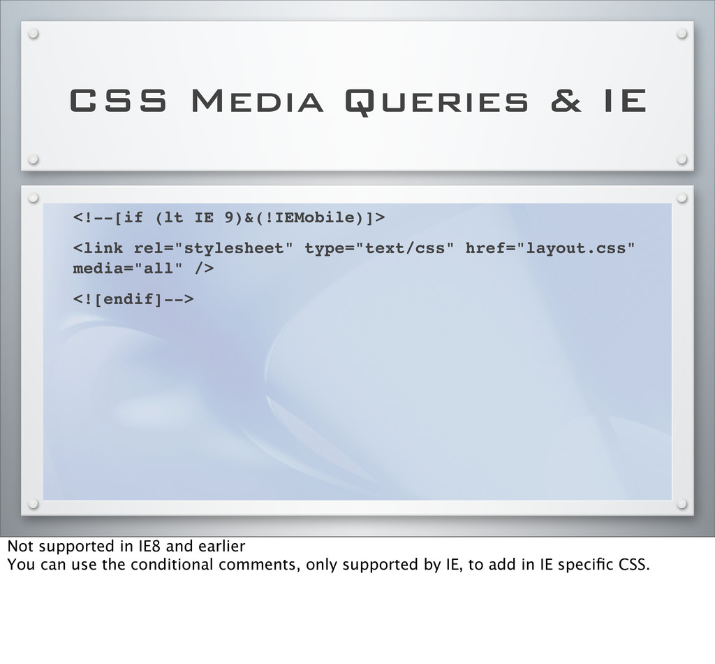 CSS Media Queries & IE <!--[if (lt IE 9)&(!IEMo...