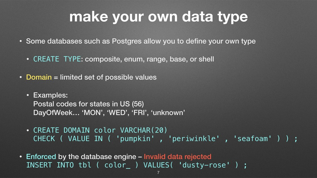 make your own data type • Some databases such a...