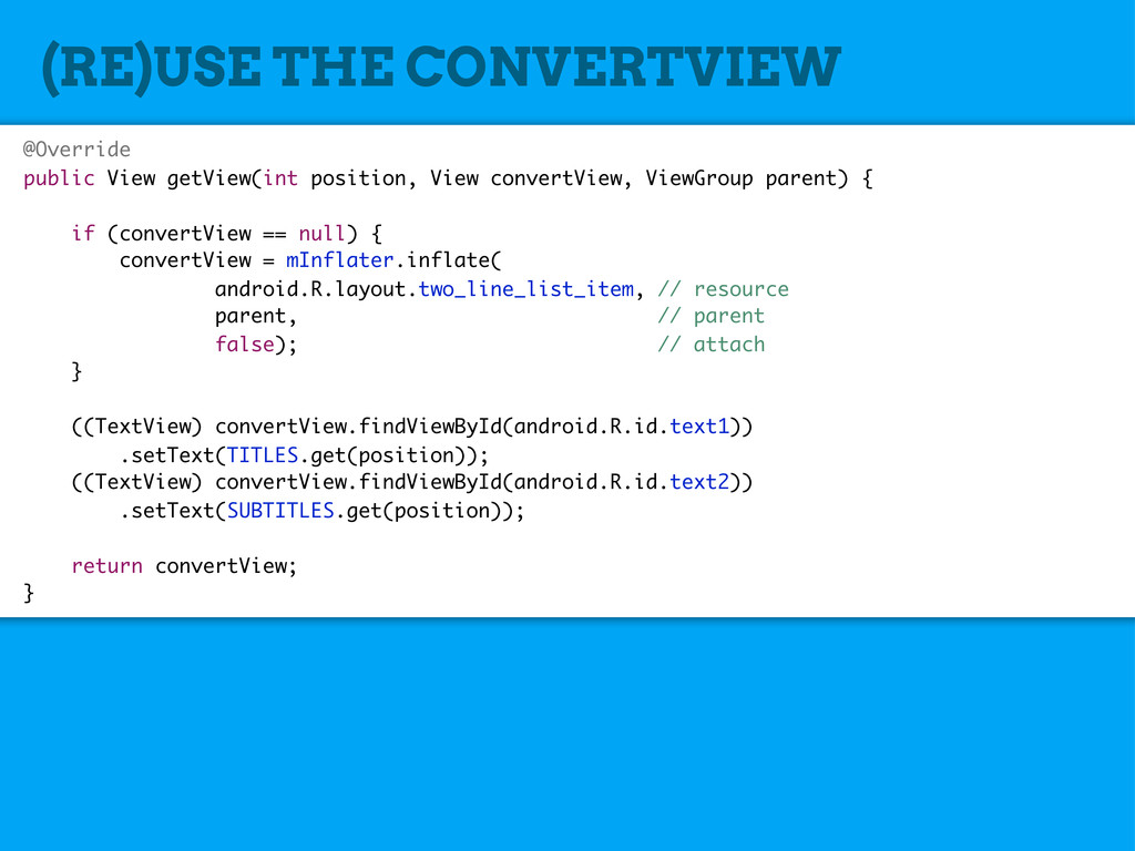 (RE)USE THE CONVERTVIEW @Override public View g...