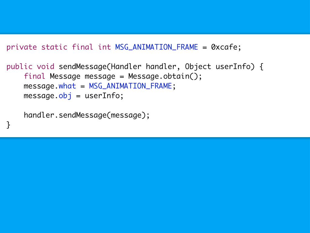 private static final int MSG_ANIMATION_FRAME = ...