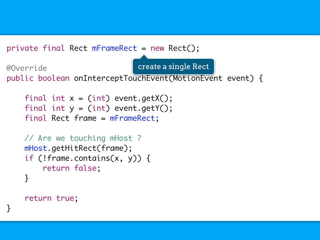 private final Rect mFrameRect = new Rect(); @Ov...
