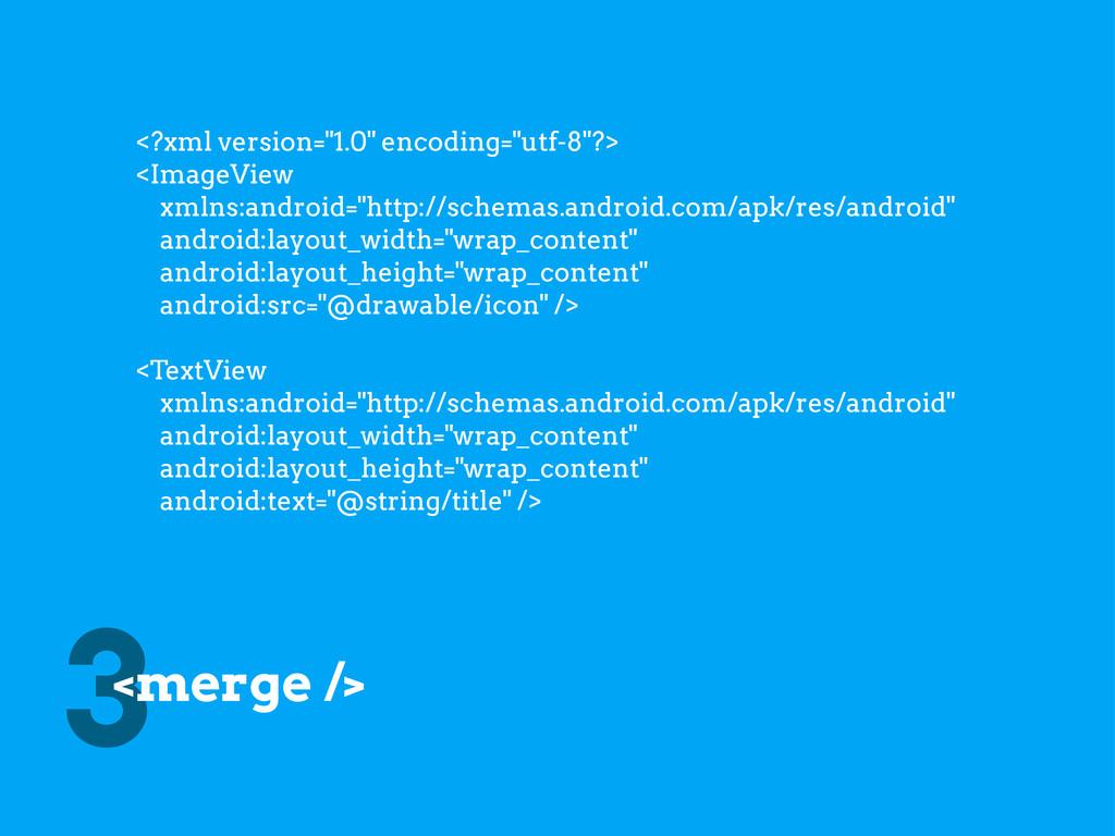 """3 <merge /> <?xml version=""""1.0"""" encoding=""""utf-8..."""