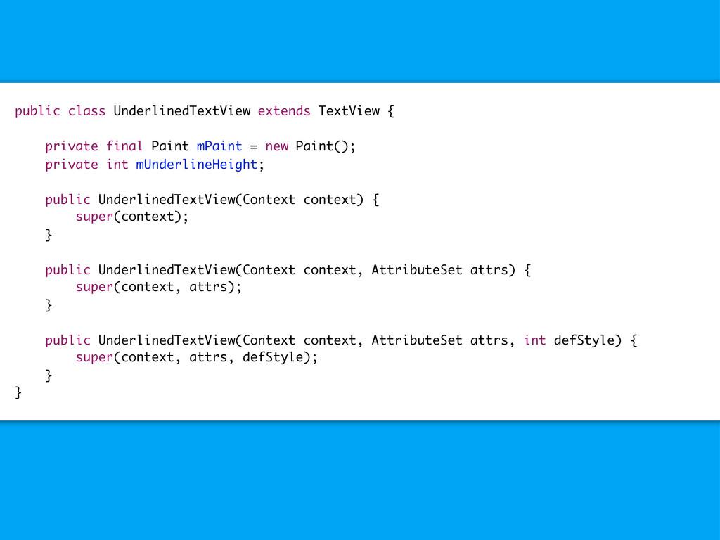 public class UnderlinedTextView extends TextVie...