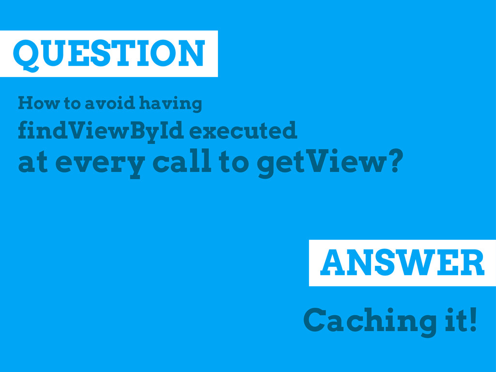 QUESTION How to avoid having findViewById execu...
