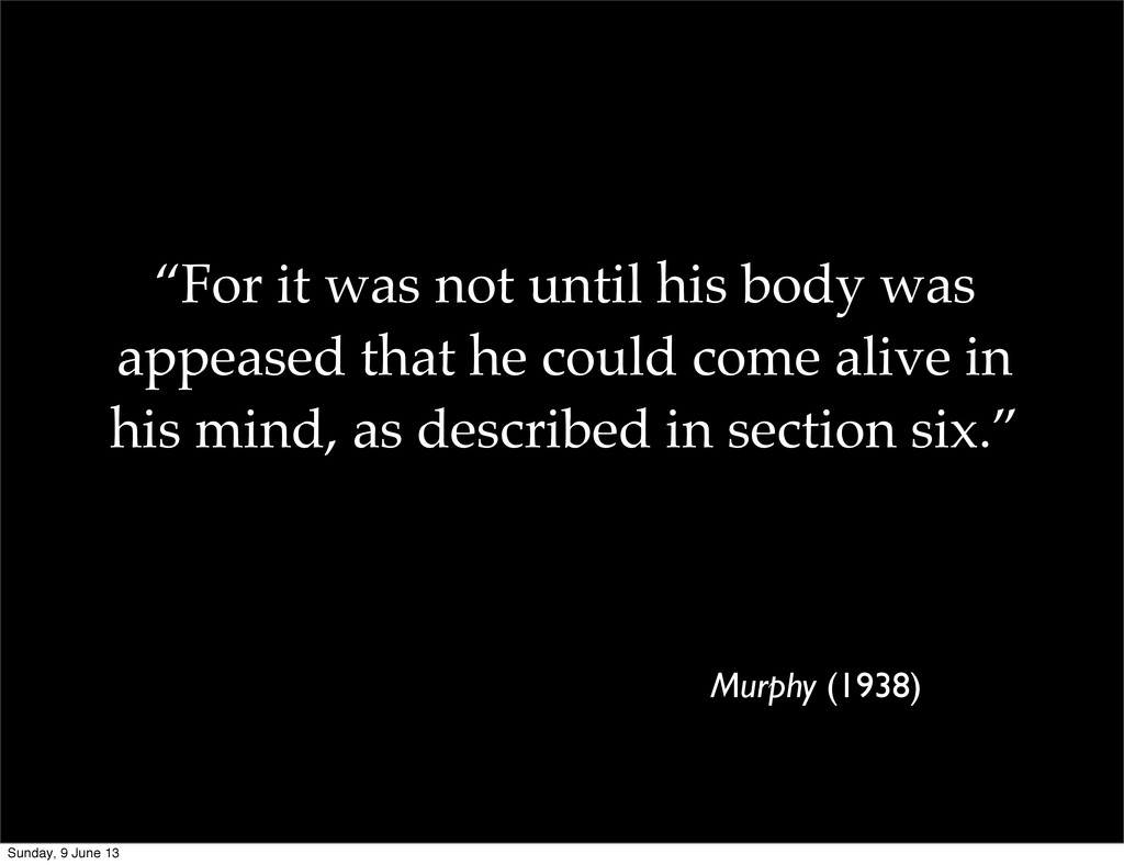 """""""For it was not until his body was appeased tha..."""