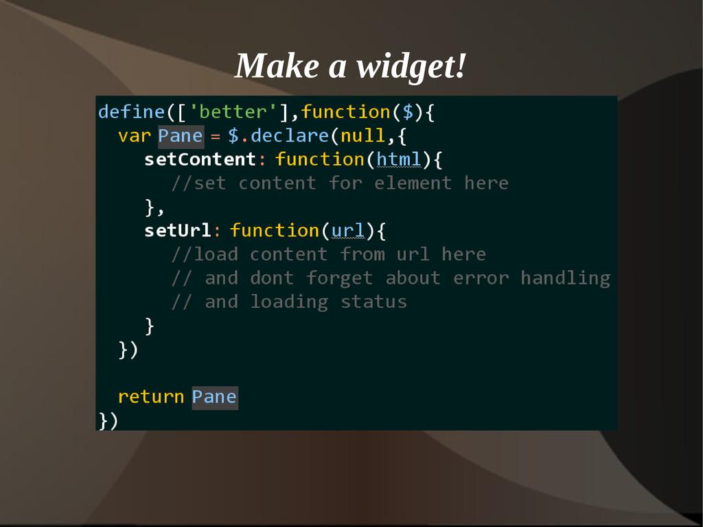 Make a widget!