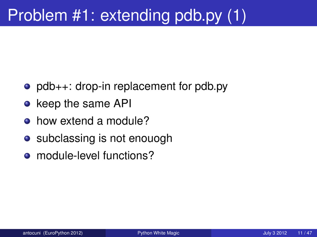 Problem #1: extending pdb.py (1) pdb++: drop-in...