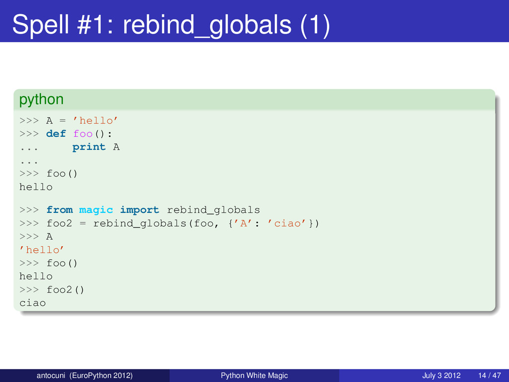 Spell #1: rebind_globals (1) python >>> A = 'he...