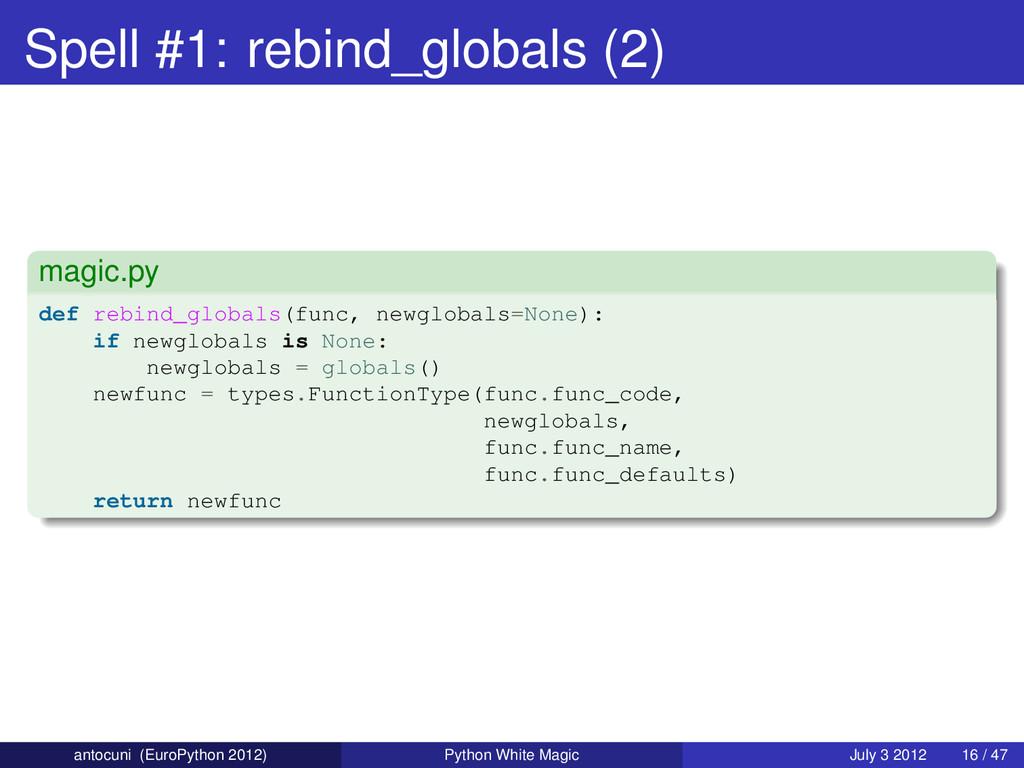 Spell #1: rebind_globals (2) magic.py def rebin...