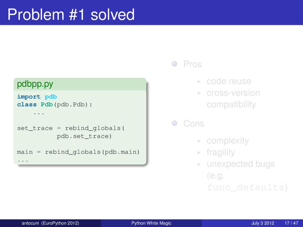 Problem #1 solved pdbpp.py import pdb class Pdb...