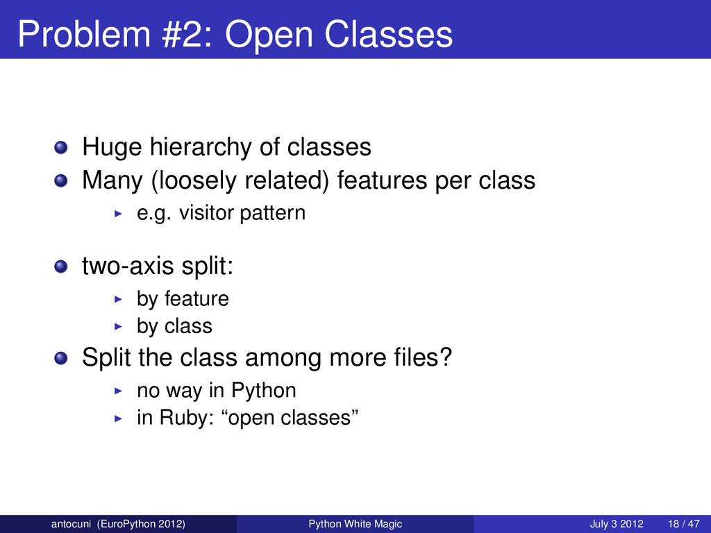 Problem #2: Open Classes Huge hierarchy of clas...