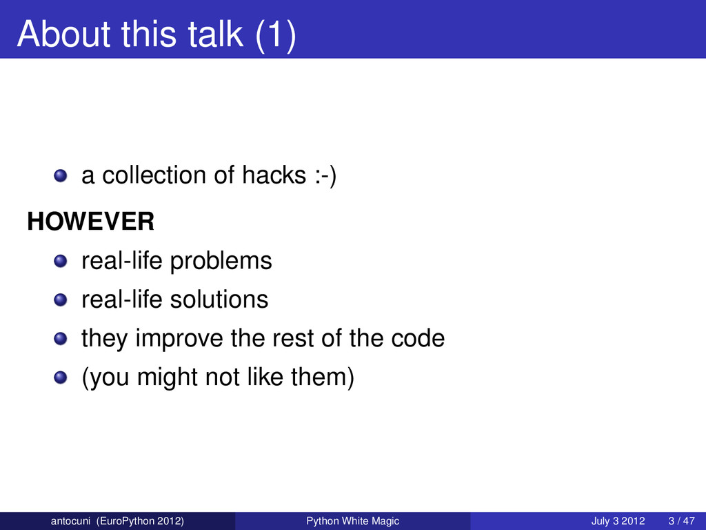 About this talk (1) a collection of hacks :-) H...