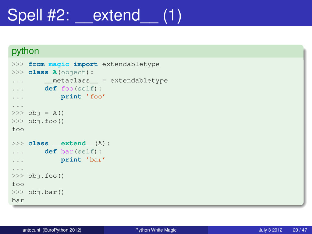 Spell #2: __extend__ (1) python >>> from magic ...