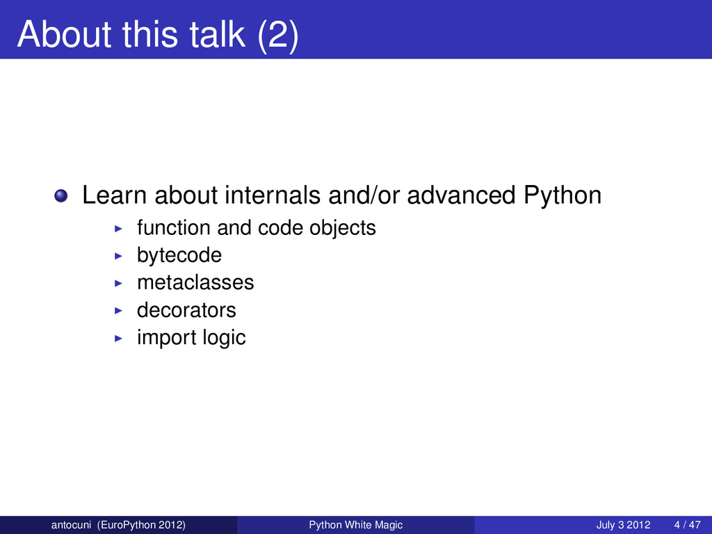 About this talk (2) Learn about internals and/o...