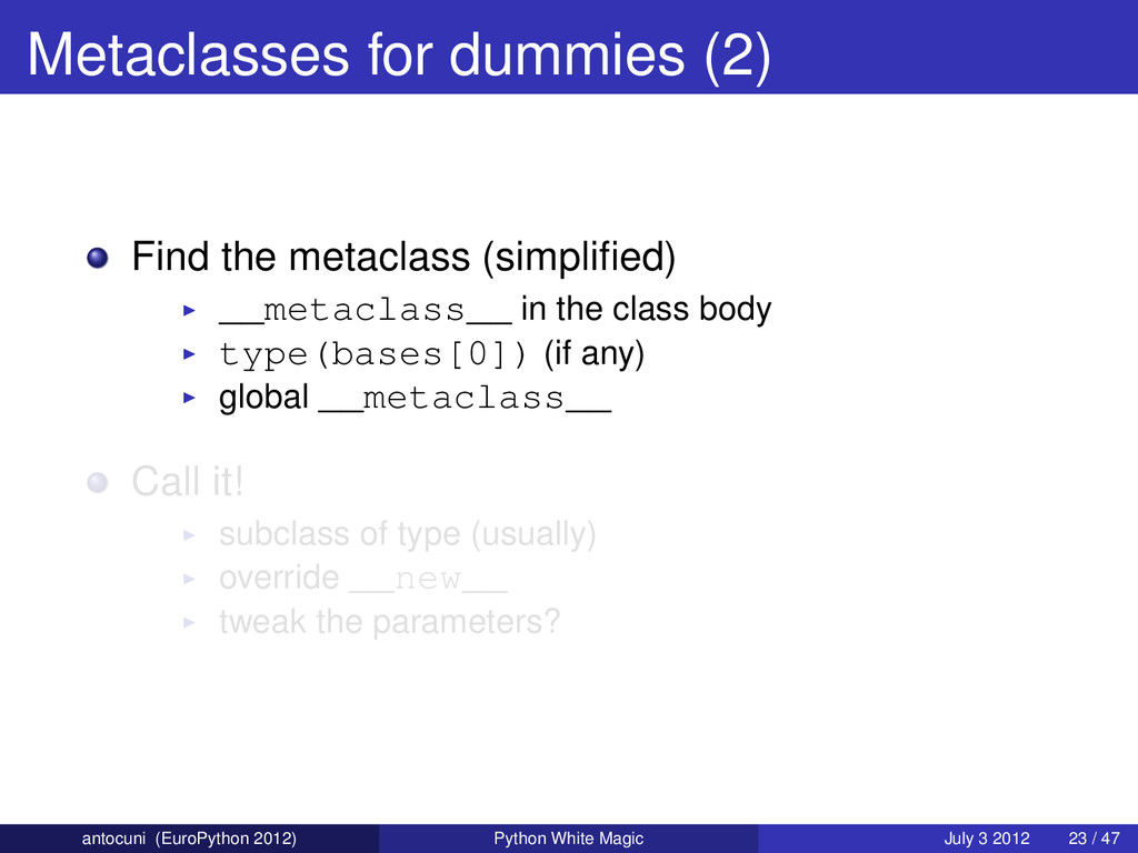Metaclasses for dummies (2) Find the metaclass ...
