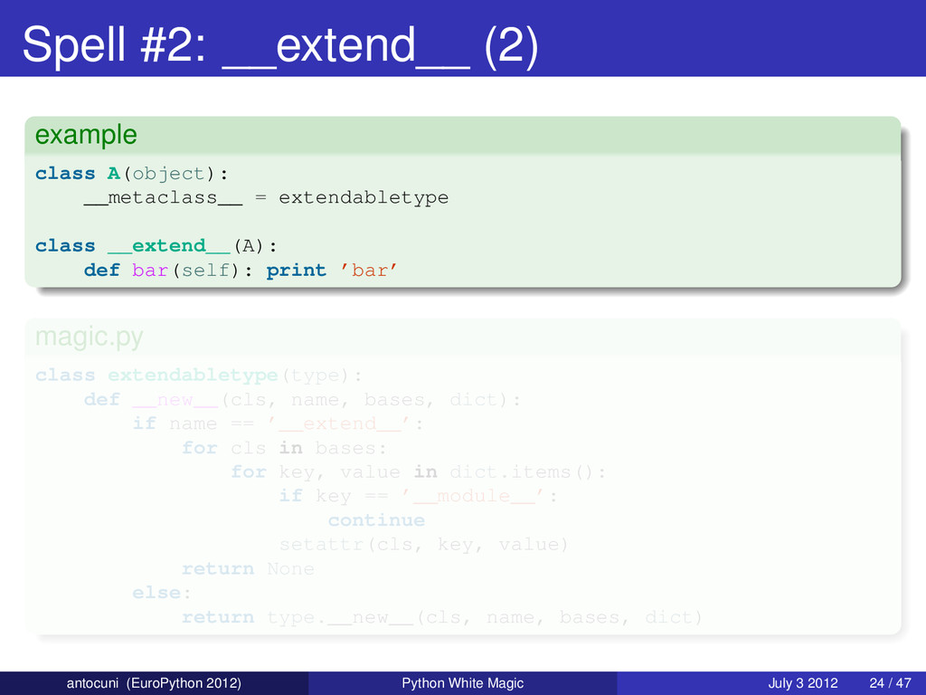 Spell #2: __extend__ (2) example class A(object...