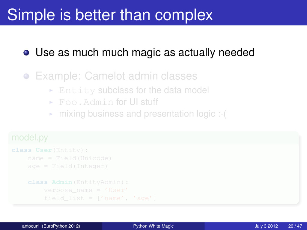 Simple is better than complex Use as much much ...