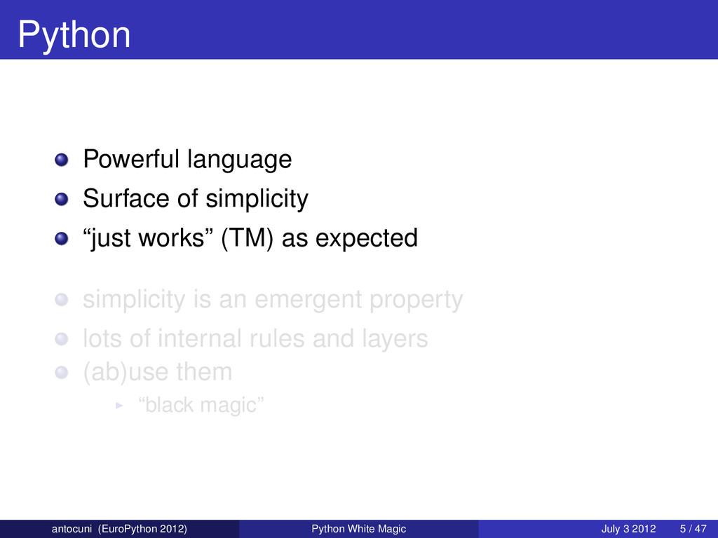 Python Powerful language Surface of simplicity ...