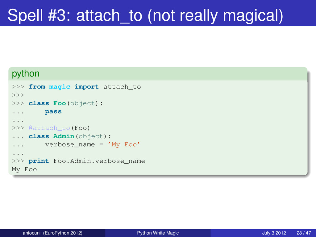 Spell #3: attach_to (not really magical) python...
