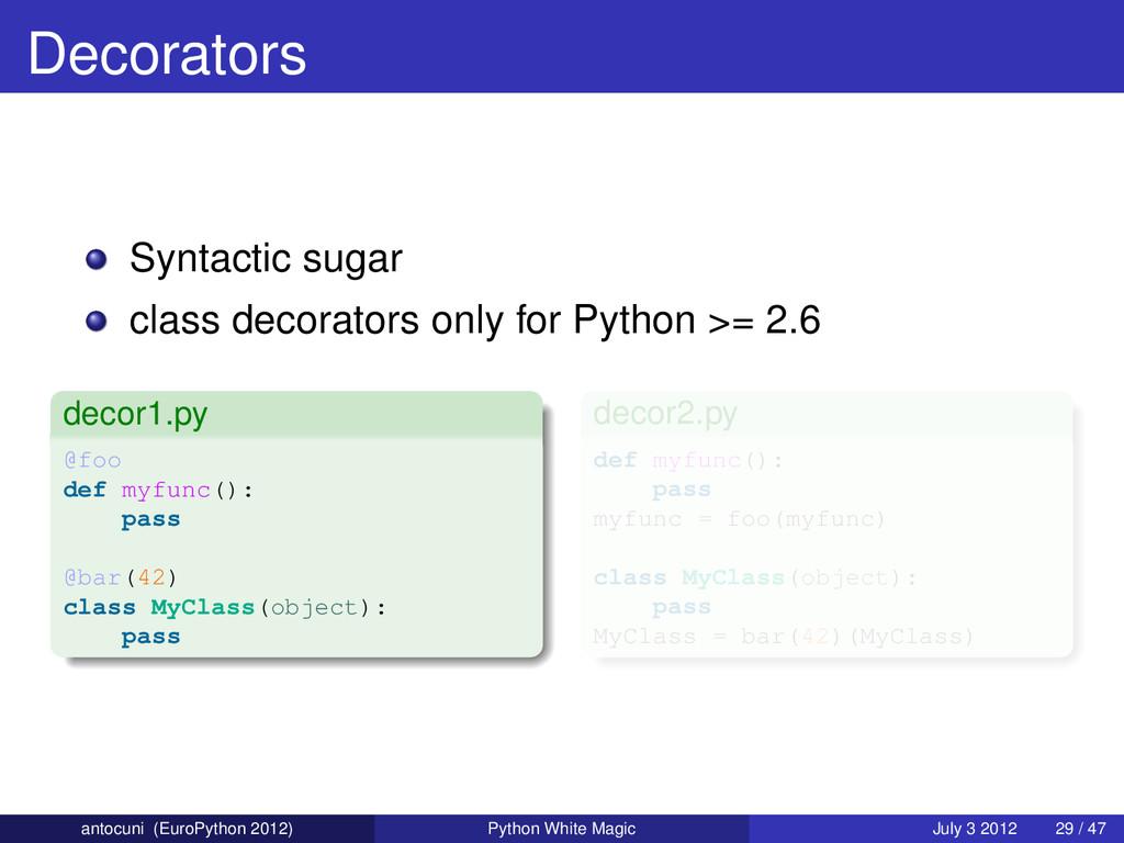 Decorators Syntactic sugar class decorators onl...