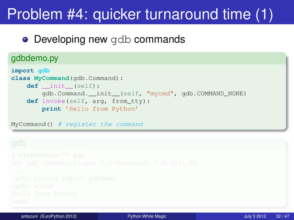 Problem #4: quicker turnaround time (1) Develop...